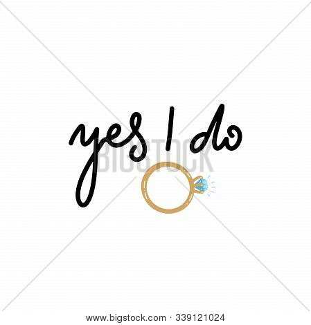 Yes I Do Bridal Sign. Marriage Proposal Print For Card, Invitation, Poster, T-shirt. Simple Line Han