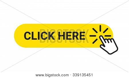 Click Here Banner. Web Button With Action Of Hand Pointer. Click Here, Ui Button Concept. Vector