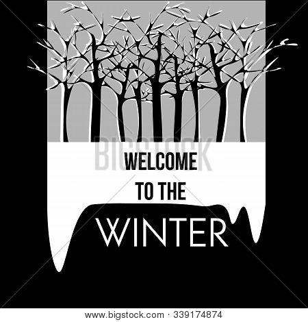 Framed Illustration Of Leafless Snowy Forest In Black, White And Grey Colors With Text Welcome To Th
