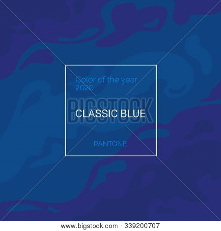 Color Of The Year 2020 Classic Blue Banner. Trendy Pantone Swatch Palette Template. Elegant Wavy Tex