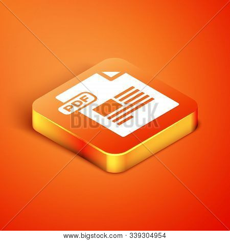 Isometric Pdf File Document. Download Pdf Button Icon Isolated On Orange Background. Pdf File Symbol