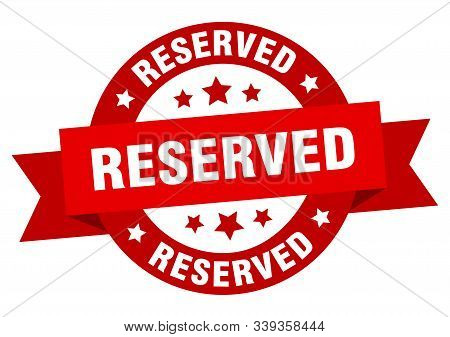 Reserved Ribbon. Reserved Round Red Sign. Reserved