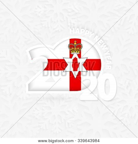 Happy New Year 2020 With Flag Of Northern Ireland On Snowflake Background. Greeting Northern Ireland