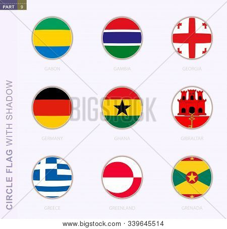 Circle flag with shadow, collection of nine round flag. Vector flags of 9 countries: Gabon, Gambia, Georgia, Germany, Ghana, Gibraltar, Greece, Greenland, Grenada poster