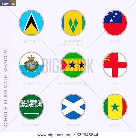 Circle Flag With Shadow, Collection Of Nine Round Flag. Vector Flags Of 9 Countries: Saint Lucia, Sa