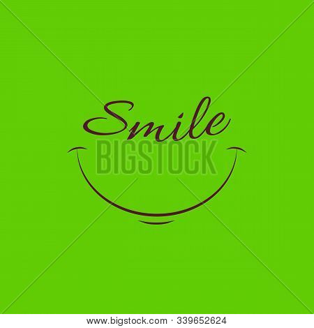 Lettering Smile Card. Vector Isolated Illustration On Green Background. Smily And Emotions