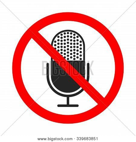 No Recording Sign On White Background. No Microphone Icon. Red Prohibition Sign Of Recording. Record