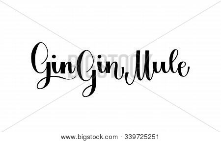 Lettering Gin Gin Mule Isolated On White Background For Print, Design, Bar, Menu, Offers, Restaurant