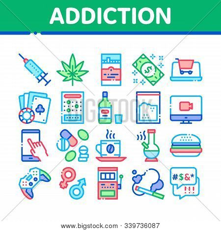 Addiction Bad Habits Collection Icons Set Vector Thin Line. Alcohol And Drug, Shopping And Gambling,
