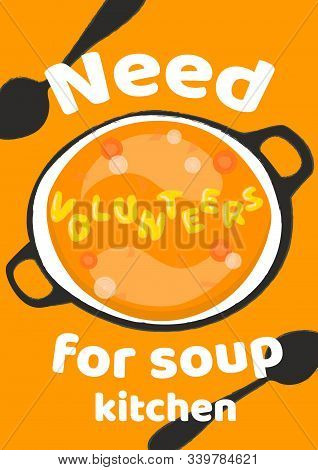 Need Volunteers For Soup Kitchen Vertical Poster Template. Charity Event Announcement Banner With Le