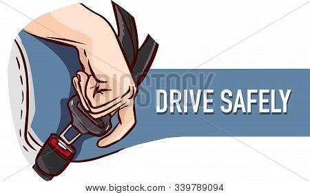 Safety First Concept. Seat Belt. Man Fasten Buckle Hands.