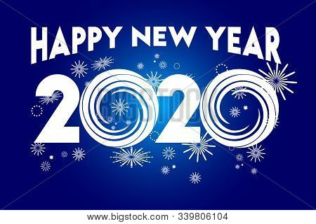 2020 Text Isolated On Blue Background, New Year 2020, 2020 Text For Calendar New Years, Happy New Ye