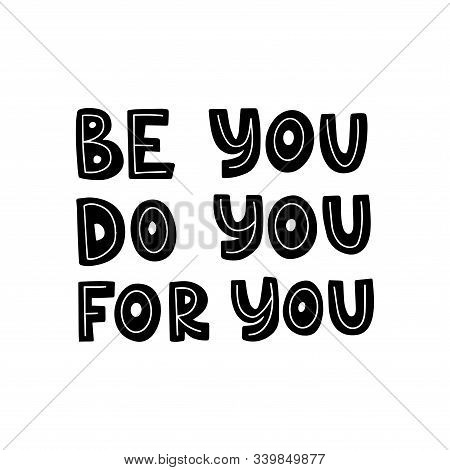 Motivational Hand Drawn Black Lettering. Be You Do You For You Vector Typography. Inspirational Quot