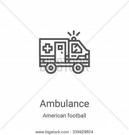 ambulance icon isolated on white background from american football collection. ambulance icon trendy