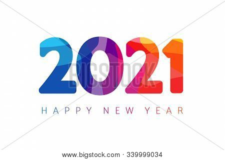 Happy New Year 2021 Colorful Facet Logo Text Design. Cover Of Business Diary For 2021 With Wishes. B