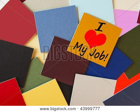 I Love My Job! Sign For Business, Teaching, Office & Workers Everywhere!