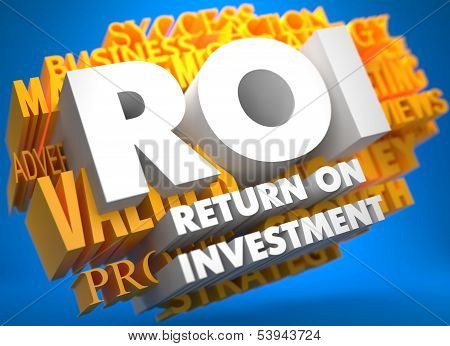 ROI - Return on Investment. The Words in White Color on Cloud of Yellow Words on Blue Background. poster