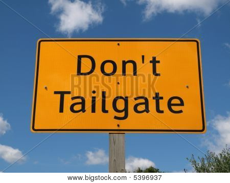 Don't Tailgate Sign
