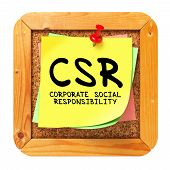 CSR - Corporate Social Resposibility - Written on Yellow Sticker on Cork Bulletin or Message Board. poster