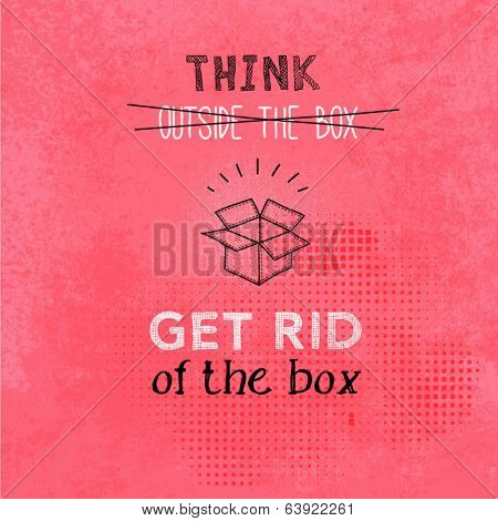 Motivational Poster with a Twist - Thinking outside the box, with textured background, hand drawn