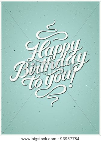 Happy Birthday to you! Calligraphic retro Birthday Card. Vector illustration.