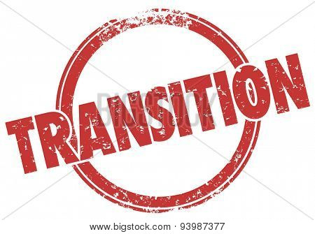 Transition word in a red round stamp in grunge ink style to illustrate change, transformation and revolution