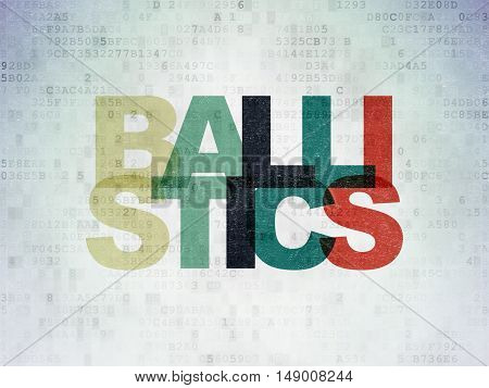Science concept: Painted multicolor text Ballistics on Digital Data Paper background