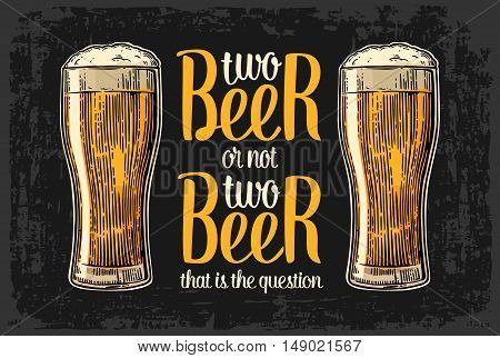 Two beer or not two beer. Vintage vector engraving illustration with calligraphy lettering for web poster invitation to party and oktoberfest festival. Isolated on dark background.