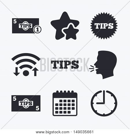 Tips icons. Cash with coin money symbol. Star sign. Wifi internet, favorite stars, calendar and clock. Talking head. Vector