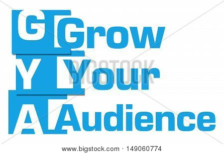 Grow your audience text written over blue background.