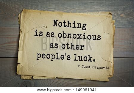 TOP-50. Aphorism by Francis Fitzgerald (1896-1940) American writer. Nothing is as obnoxious as other people's luck.