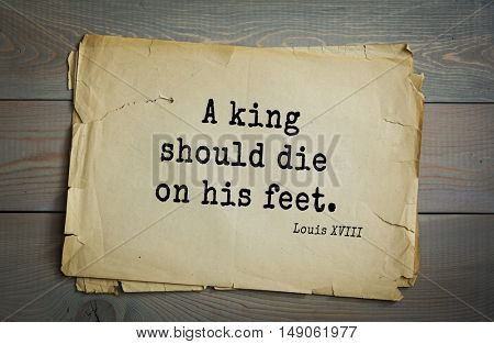 Aphorism by Louis XVIII le Lion - King of France from 1223.
