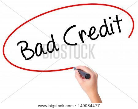 Women Hand Writing Bad Credit With Black Marker On Visual Screen