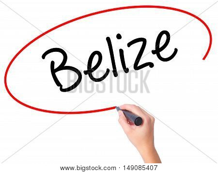 Women Hand Writing Belize With Black Marker On Visual Screen