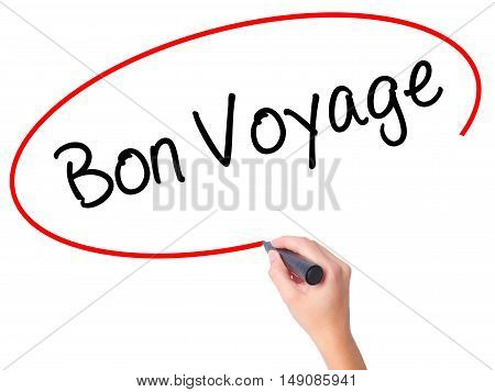 Women Hand Writing  Bon Voyage  (have A Good Trip In French)  With Black Marker On Visual Screen