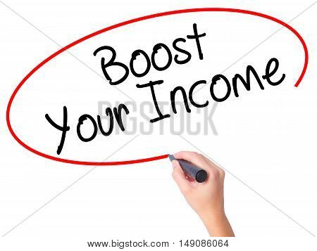 Women Hand Writing Boost Your Income With Black Marker On Visual Screen