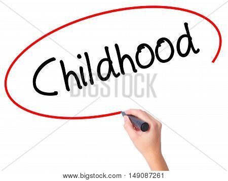 Women Hand Writing Childhood With Black Marker On Visual Screen