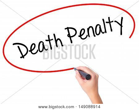 Women Hand Writing Death Penalty With Black Marker On Visual Screen.