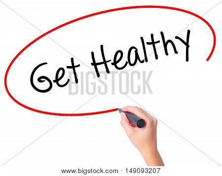 Women Hand Writing Get Healthy With Black Marker On Visual Screen