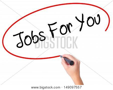 Women Hand Writing Jobs For You With Black Marker On Visual Screen
