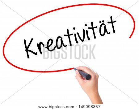 Women Hand Writing Kreativität (creativity In German)   With Black Marker On Visual Screen