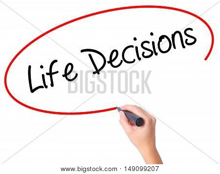Women Hand Writing Life Decisions With Black Marker On Visual Screen.