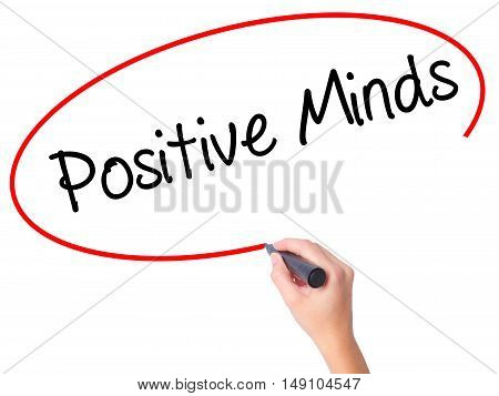 Women Hand Writing Positive Minds With Black Marker On Visual Screen
