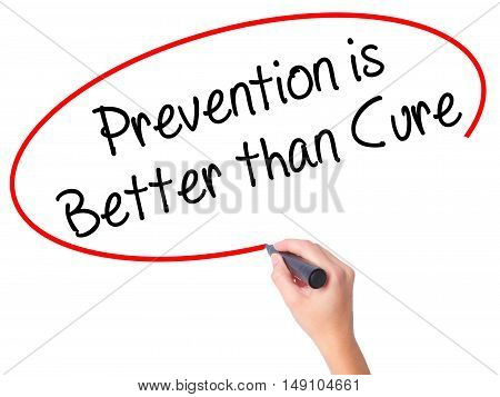 Women Hand Writing Prevention Is Better Than Cure With Black Marker On Visual Screen