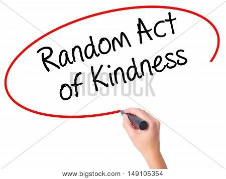 Women Hand Writing Random Act Of Kindness With Black Marker On Visual Screen