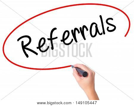 Women Hand Writing Referrals With Black Marker On Visual Screen.