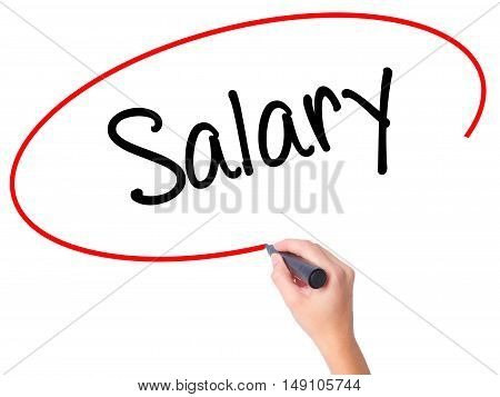 Women Hand Writing Salary  With Black Marker On Visual Screen