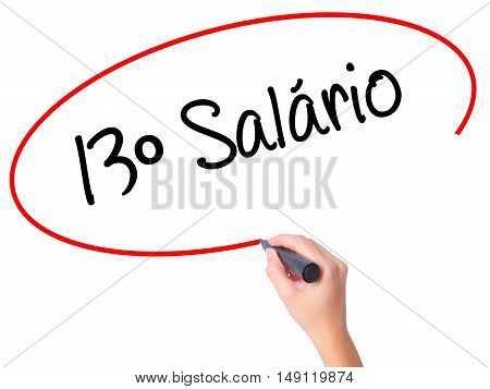 Women Hand Writing 13 Salary (13O Salario In Portuguese)  With Black Marker On Visual Screen