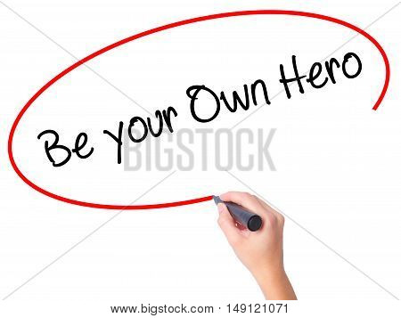 Women Hand Writing  Be Your Own Hero  With Black Marker On Visual Screen