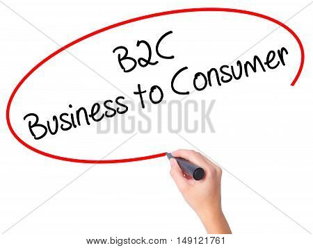 Women Hand Writing B2C Business To Consumer With Black Marker On Visual Screen